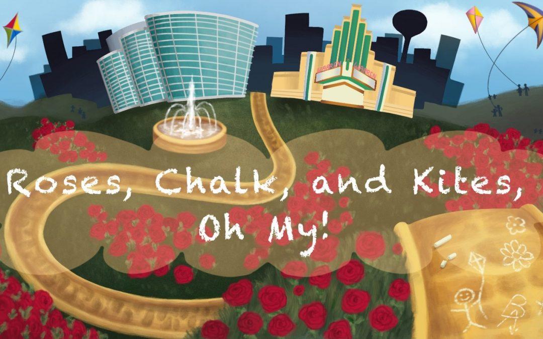 Roses, Chalk & Kites! Oh MY!